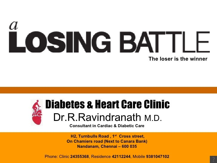 Diabetes & Heart Care Clinic Dr.R.Ravindranath  M.D. Consultant in Cardiac & Diabetic Care  H2, Turnbulls Road , 1 st   Cr...