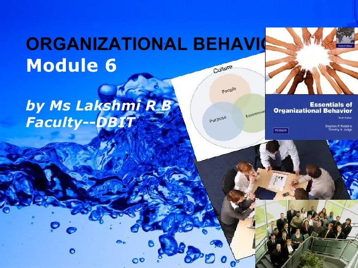 Powerpoint Templates ORGANIZATIONAL BEHAVIOUR Module 6 by Ms Lakshmi R B Faculty--DBIT