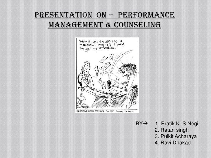 Presentation  On --  Performance Management & Counseling<br />BY     1. Pratik K  S Negi<br />             2. Ratan singh...