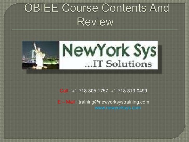 Call : +1-718-305-1757, +1-718-313-0499E – Mail : training@newyorksystraining.com                   www.newyorksys.com