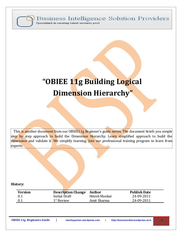 """""""OBIEE 11g Building Logical                      Dimension Hierarchy""""  This is another document from our OBIEE11g Beginner..."""