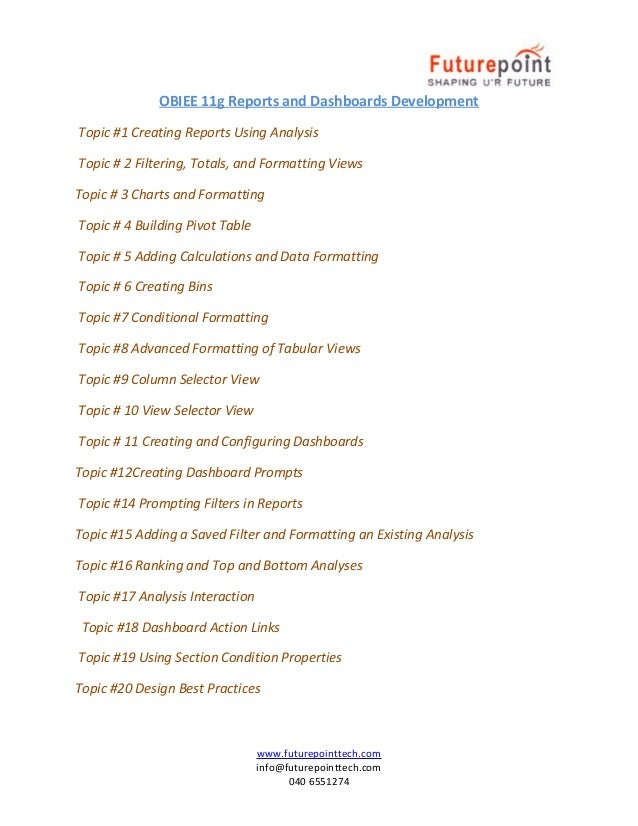 OBIEE 11g Reports and Dashboards Development Topic #1 Creating Reports Using Analysis Topic # 2 Filtering, Totals, and For...