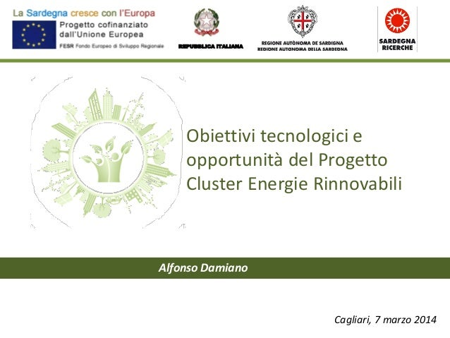Obiettivi tecnologici e opportunità del progetto cluster energie rinnovabili - Alfonso Damiano