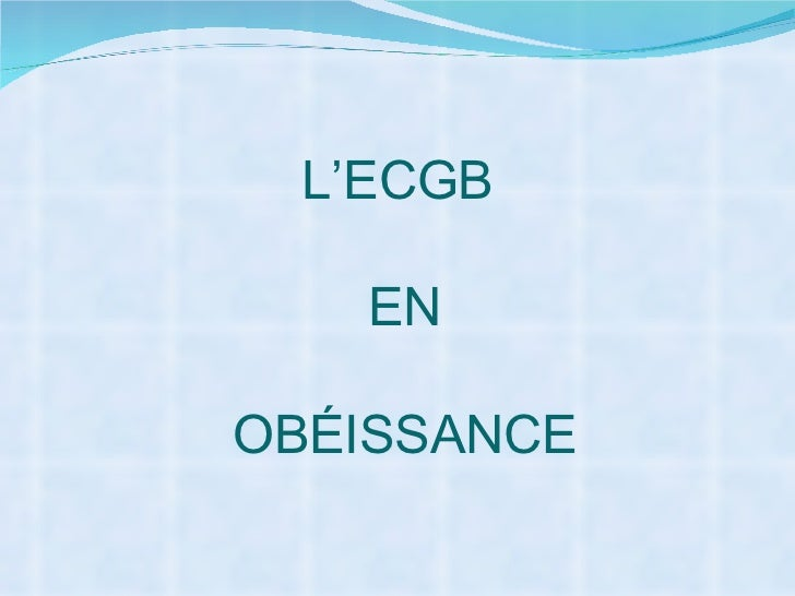 L'ECGB EN OBÉISSANCE