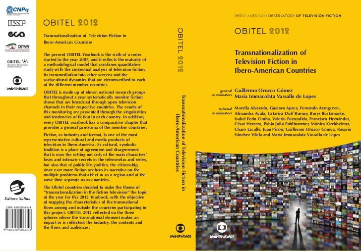 Transnationalization of Television Fiction inIbero-American CountriesThe present OBITEL Yearbook is the sixth of a series ...