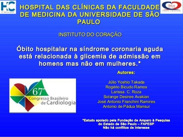 HOSPITAL DAS CLÍNICAS DA FACULDADEDE MEDICINA DA UNIVERSIDADE DE SÃO              PAULO            INSTITUTO DO CORAÇÃOÓbi...