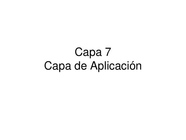 Capa 7 Capa de Aplicación