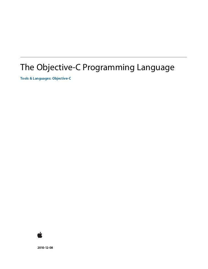 The Objective-C Programming LanguageTools & Languages: Objective-C          2010-12-08
