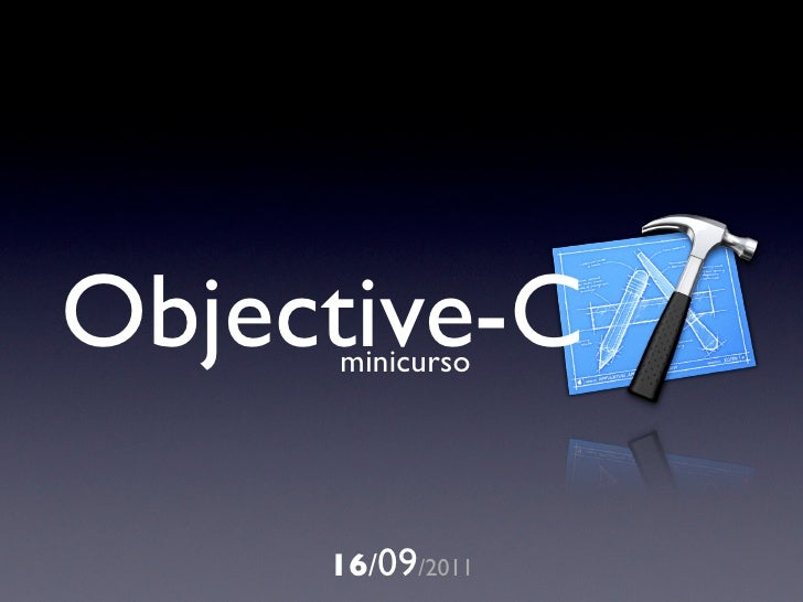 Objective-C     minicurso     16/09/2011
