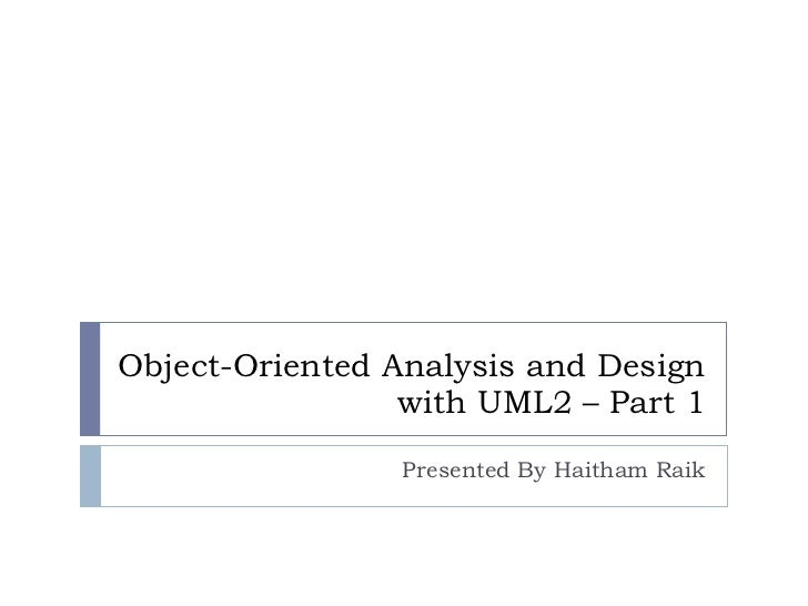 Object Oriented Analysis and Design with UML2 part1