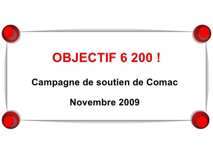 OBJECTIF 6200 ! Campagne de soutien de Comac Novembre 2009