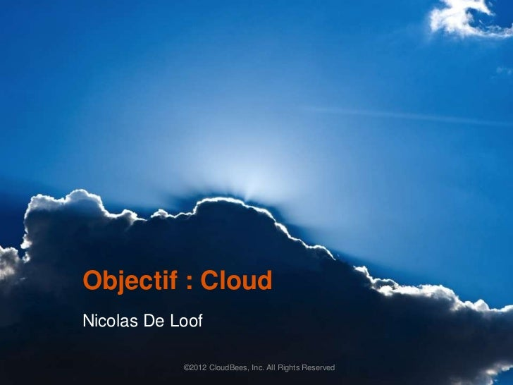 Objectif : CloudNicolas De Loof            ©2012 CloudBees, Inc. All Rights Reserved