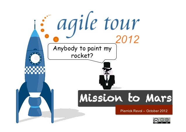 Anybody to paint my     rocket?        Mission ! to Mars                      Pierrick Revol – October 2012