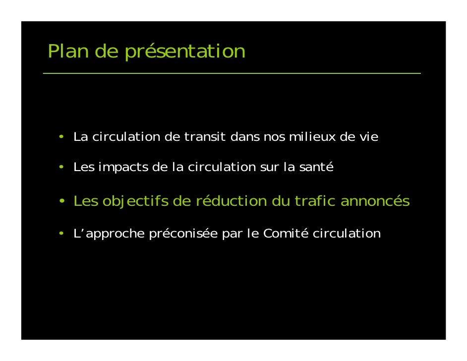 Plan de présentation    • La circulation de transit dans nos milieux de vie   • Les impacts de la circulation sur la santé...
