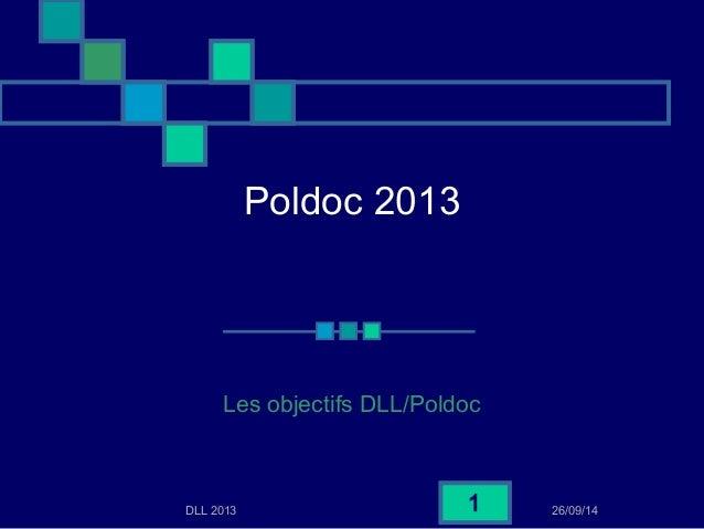 Poldoc 2013  Les objectifs DLL/Poldoc  DLL 2013 26/09/14 1