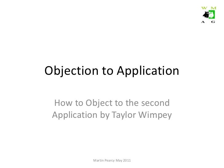 Objection to Application How to Object to the second Application by Taylor Wimpey Martin Pearcy May 2011