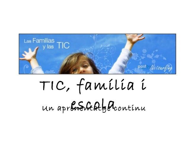 TIC, família i escolaUn aprenentatge continu