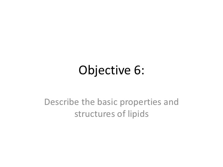Objective 6: basic functions and properties of lipids