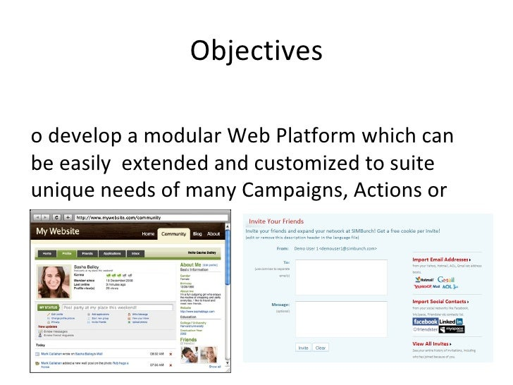 Objectives <ul><li>To develop a modular Web Platform which can be easily  extended and customized to suite unique needs of...