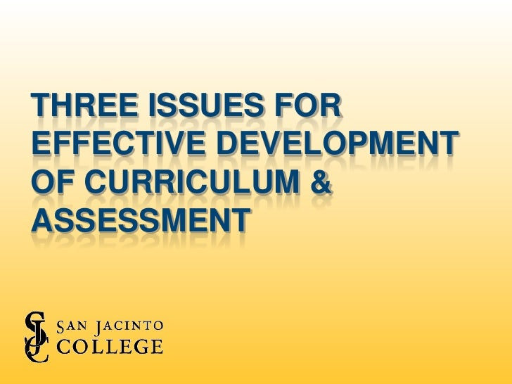 Three Issues for Effective Development of Curriculum & Assessment<br />