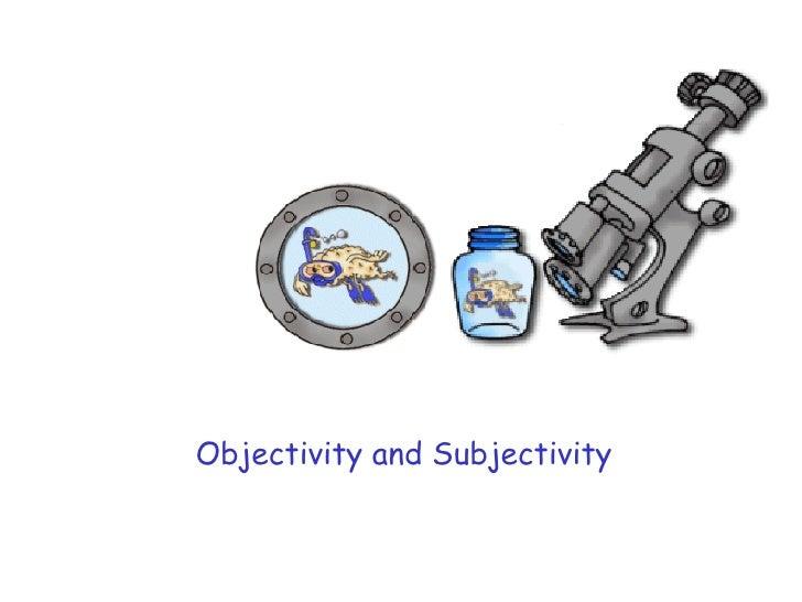 Objectivity and Subjectivity