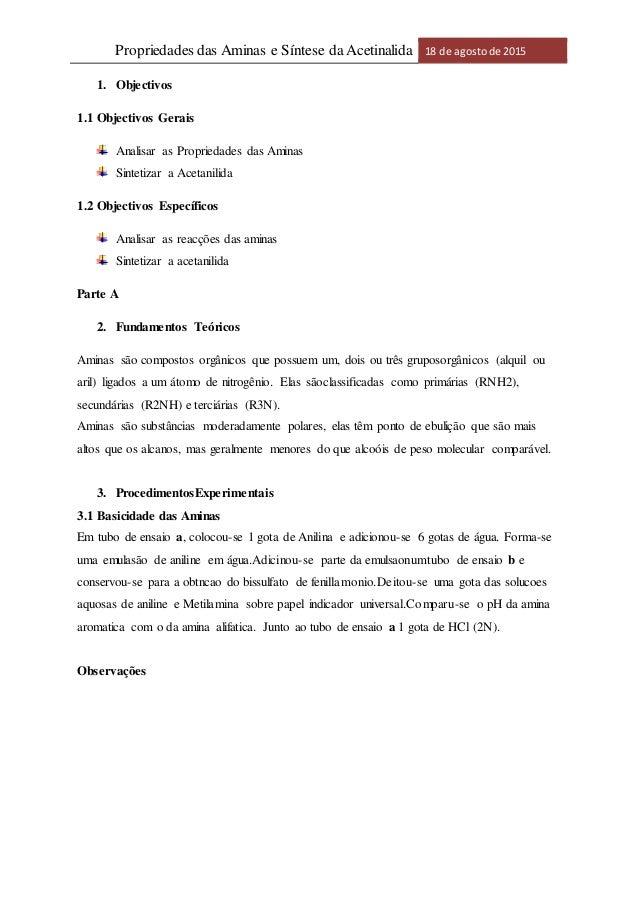 Propriedades das Aminas e Síntese da Acetinalida 18 de agostode 2015 1. Objectivos 1.1 Objectivos Gerais Analisar as Propr...