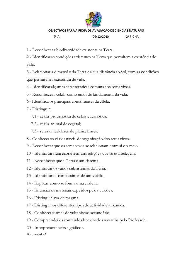 OBJECTIVOS PARA A FICHA DE AVALIAÇÃO DE CIÊNCIAS NATURAIS 7º A 06/12/2010 2ª FICHA 1 - Reconhecera biodiversidade existent...