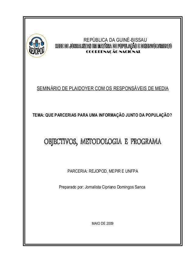REPÚBLICA DA GUINÉ-BISSAU COORDENAÇÃO NACIONAL  SEMINÁRIO DE PLAIDOYER COM OS RESPONSÁVEIS DE MEDIA  TEMA: QUE PARCERIAS P...