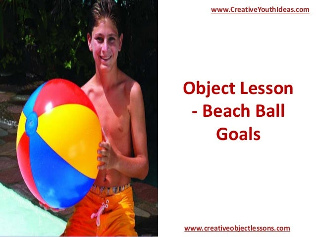 Object Lesson - Beach Ball Goals www.CreativeYouthIdeas.com www.creativeobjectlessons.com