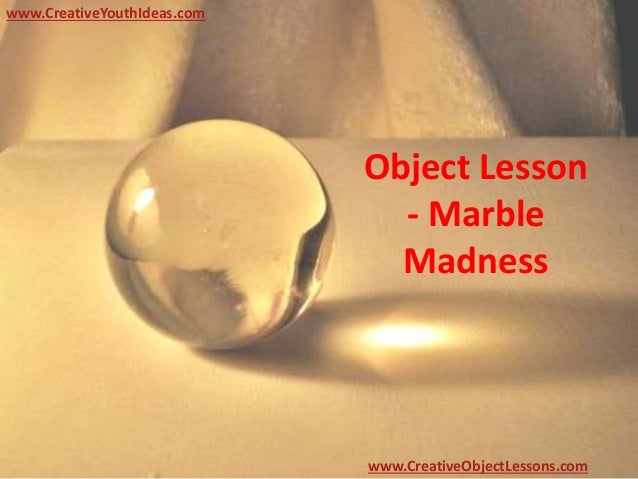 object lesson marble madness. Black Bedroom Furniture Sets. Home Design Ideas