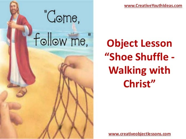 "Object Lesson ""Shoe Shuffle - Walking with Christ"" www.CreativeYouthIdeas.com www.creativeobjectlessons.com"