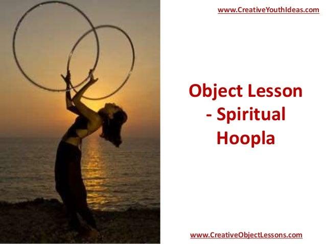 object lesson spiritual hoopla. Black Bedroom Furniture Sets. Home Design Ideas