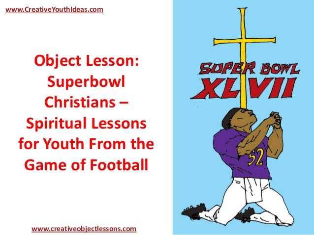 Object Lesson: Superbowl Christians – Spiritual Lessons for Youth From the Game of Football www.CreativeYouthIdeas.com www...