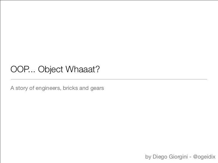 OOP... Object Whaaat?