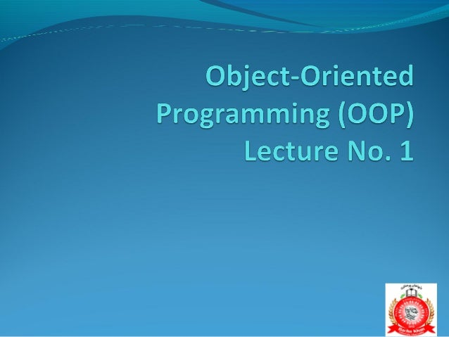 Course ObjectiveObjective of this course is to make students familiar with the concepts of object-oriented programmingCo...