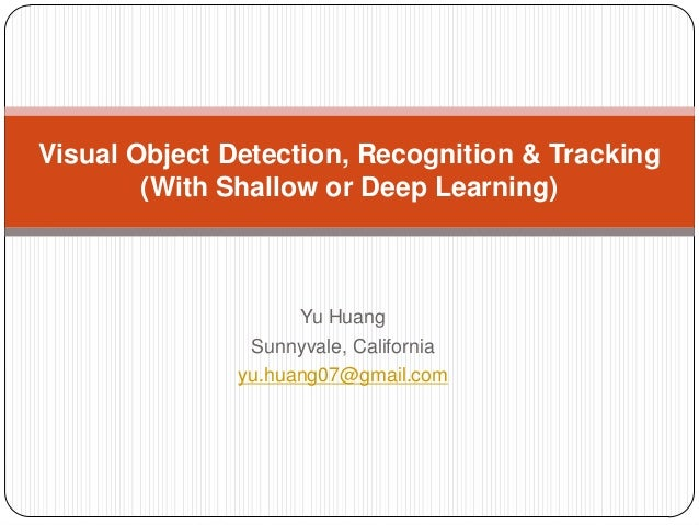 Visual Object Detection, Recognition and Tracking