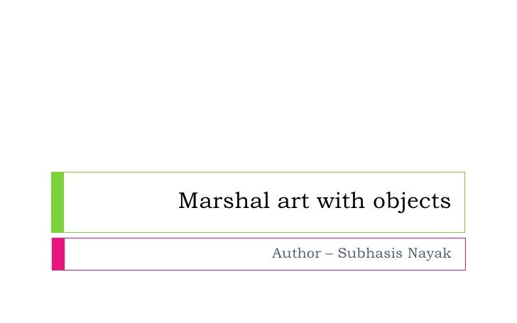 Marshal art with objects Author – Subhasis Nayak