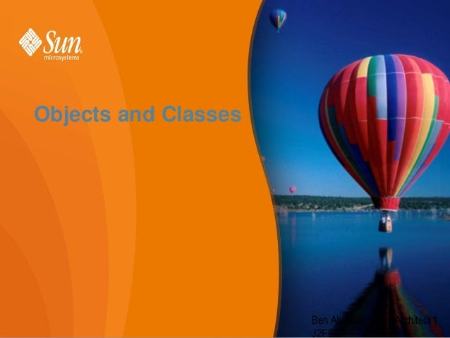 Objects and Classes  Ben Abdallah Helmi Architect 1 1 J2EE