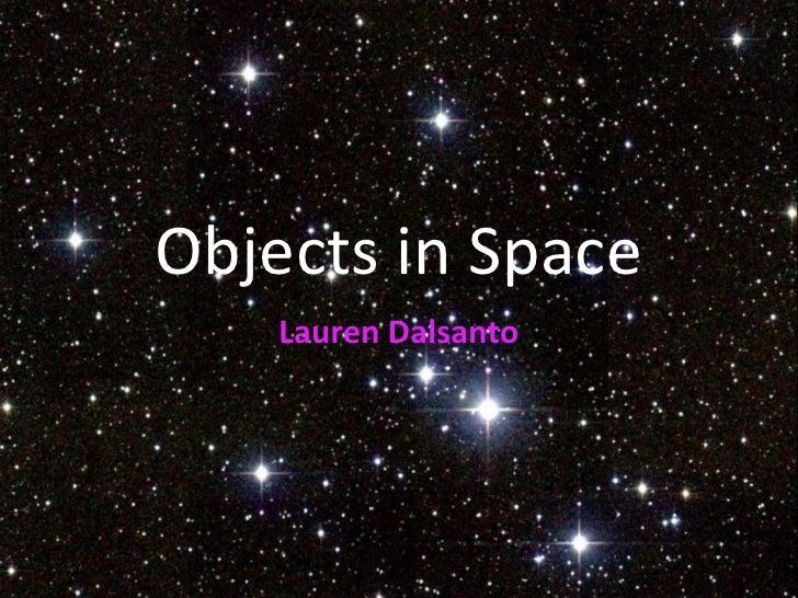 Objects in Space Lauren Dalsanto