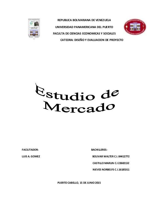 REPUBLICA BOLIVARIANA DE VENEZUELA UNIVERSIDAD PANAMERICANA DEL PUERTO FACULTA DE CIENCIAS ECONOMICAS Y SOCIALES CATEDRA: ...
