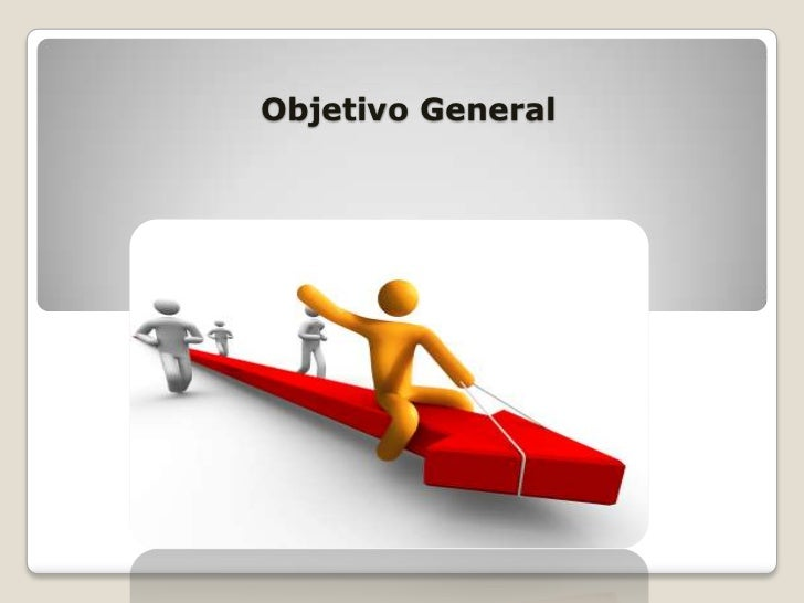 Objetivo general y especificos