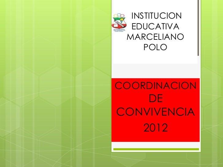 INSTITUCION  EDUCATIVA MARCELIANO     POLOCOORDINACION    DECONVIVENCIA   2012