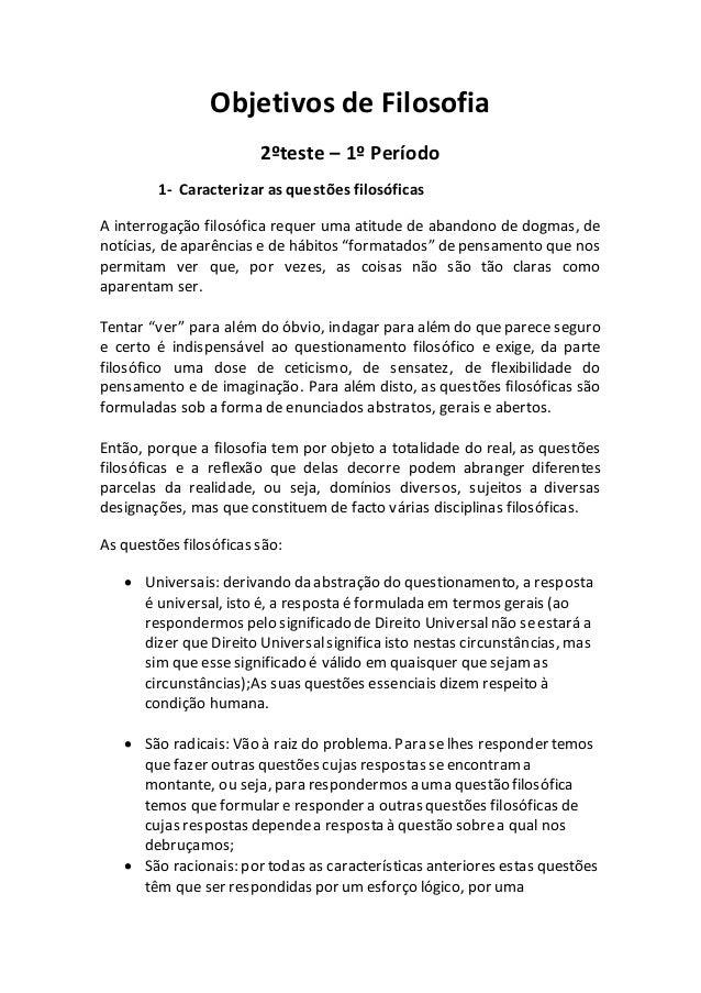 Objetivos de Filosofia  2ºteste – 1º Período  1- Caracterizar as questões filosóficas  A interrogação filosófica requer um...