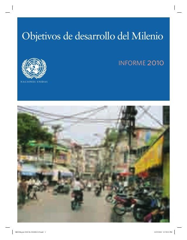 Objetivos de desarrollo del Milenio INFORME 2010 N AC I O N E S U N I DA S  MDG Report 2010 Es 20100612 r9.indd 1  6/15/20...