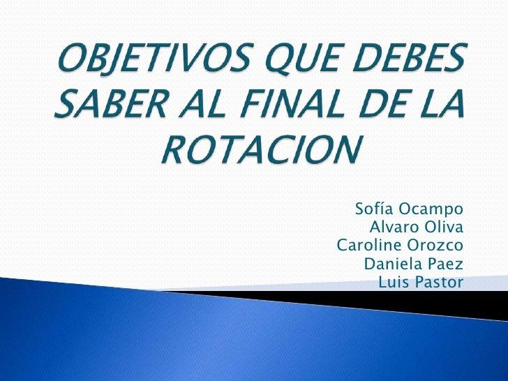 Sofía Ocampo    Alvaro OlivaCaroline Orozco   Daniela Paez     Luis Pastor