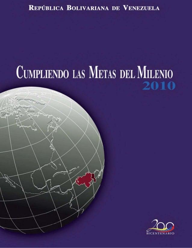 Cumpliendo las Metas del Milenio  2009  CUMPLIENDO LAS METAS DEL MILENIO  2010  Caracas, septiembre 2010  1