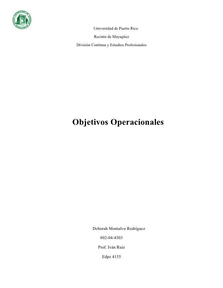 Universidad de Puerto Rico             Recinto de Mayagüez   División Continua y Estudios Profesionales     Objetivos Oper...