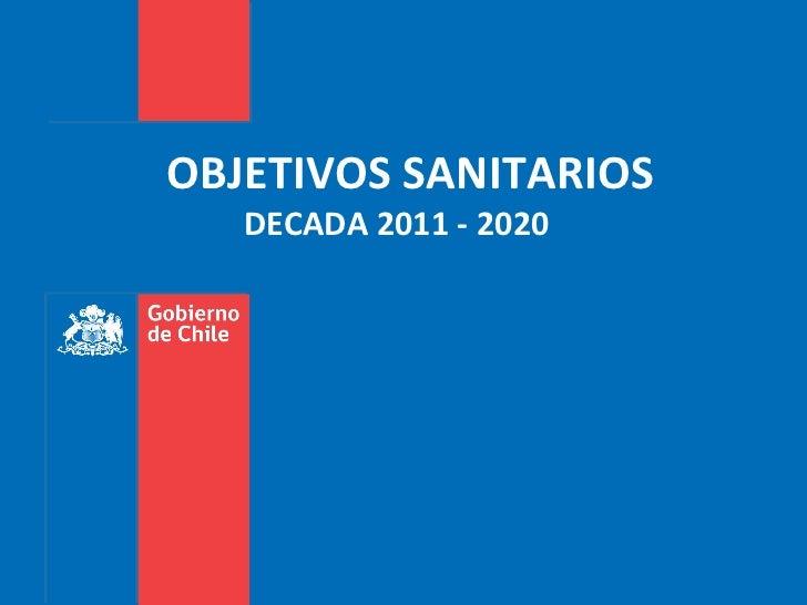 OBJETIVOS SANITARIOS DECADA 2011 - 2020