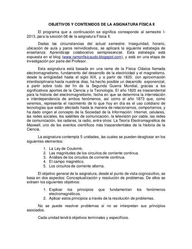 OBJETIVOS Y CONTENIDOS DE LA ASIGNATURA FÍSICA IIEl programa que a continuación se significa corresponde al semestre I-201...
