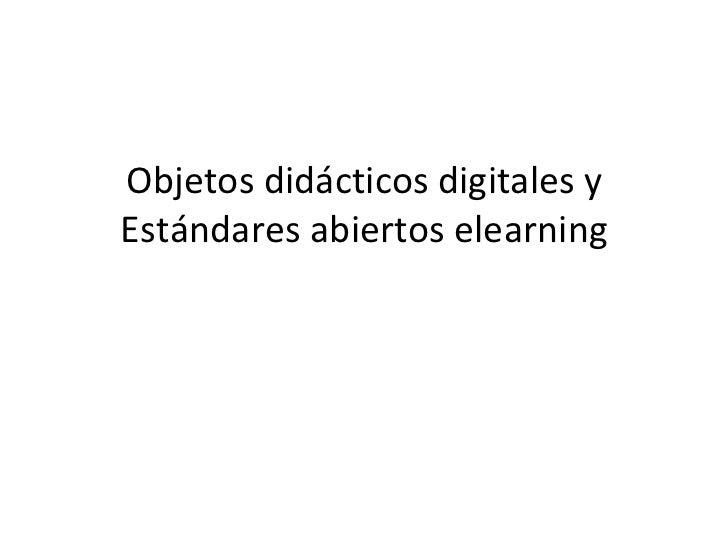 Objetos didácticos digitales y Estándares abiertos elearning